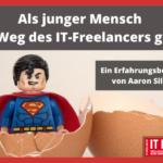 Als junger Mensch den Weg des IT-Freelancers gehen – Ein Erfahrungsbericht