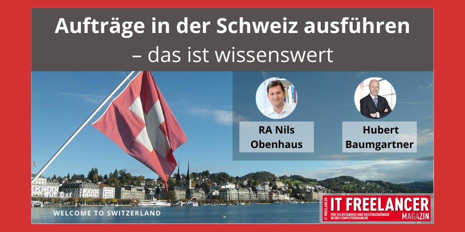 Aufträge in der Schweiz ausführen – das ist wissenswert