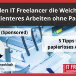 So stellen IT Freelancer die Weichen für effizienteres Arbeiten ohne Papier