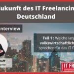 Die Zukunft des IT Freelancings in Deutschland- Manager Interview mit Matthias Ruff- Teil 1: Volkswirtschaft