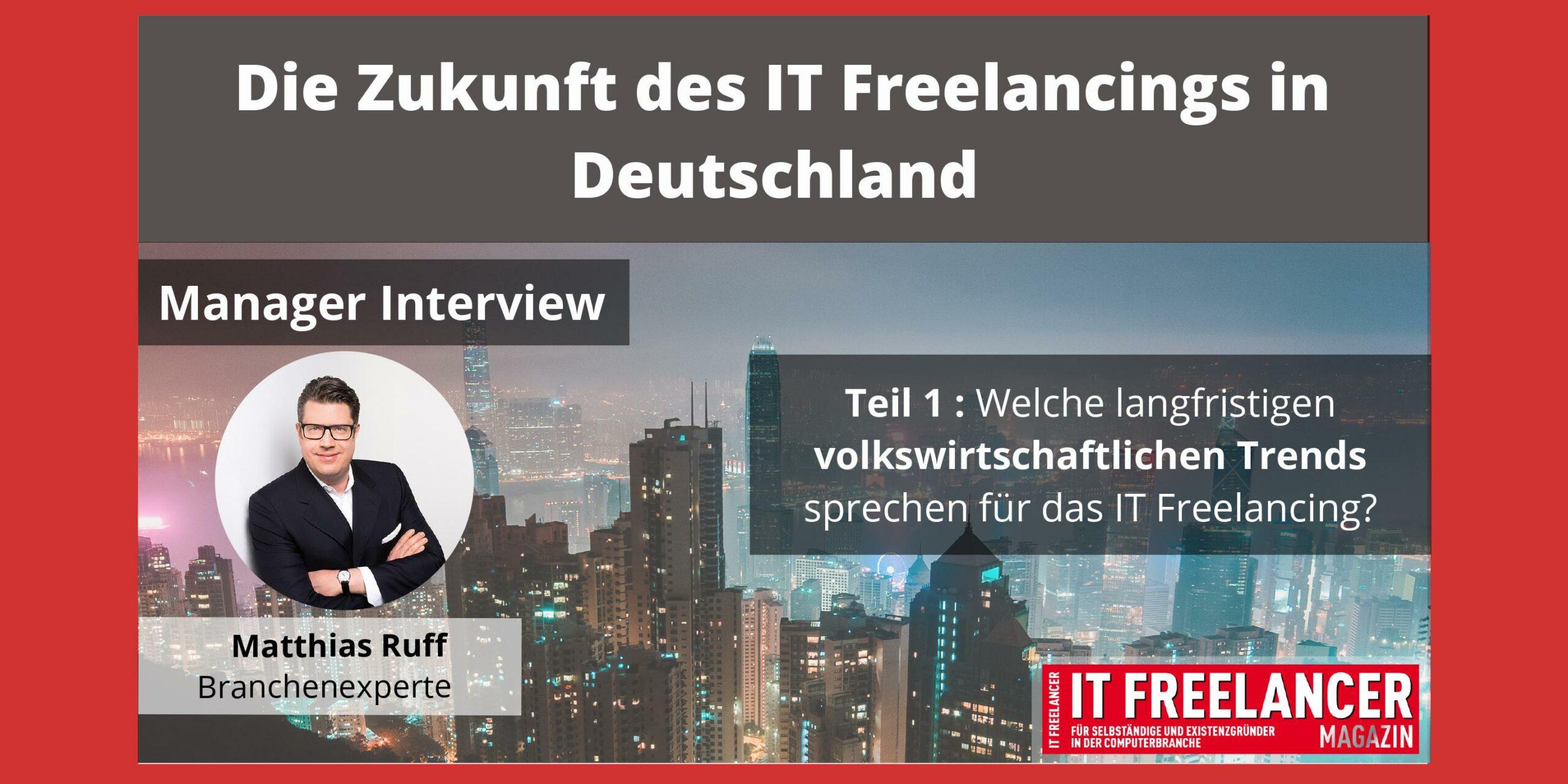 Die Zukunft des IT Freelancings- Manager Interview mit Matthias Ruff