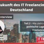 Die Zukunft des IT Freelancings in Deutschland- Manager Interview mit Matthias Ruff- Teil 2: Politik