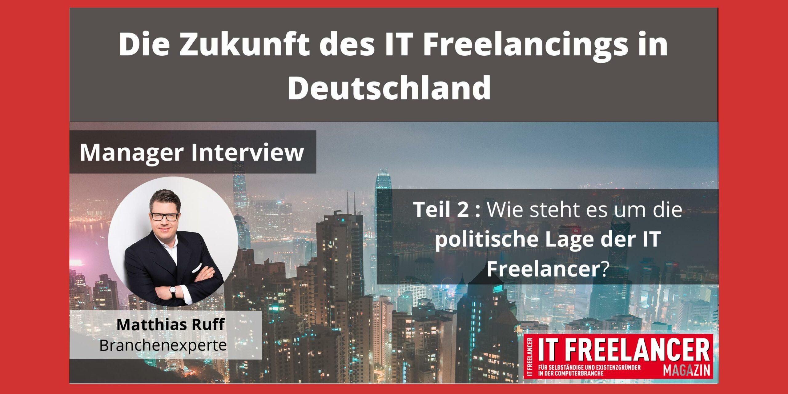 Die Zukunft des IT Freelancings- Manager Interview mit Matthias Ruff-Politik