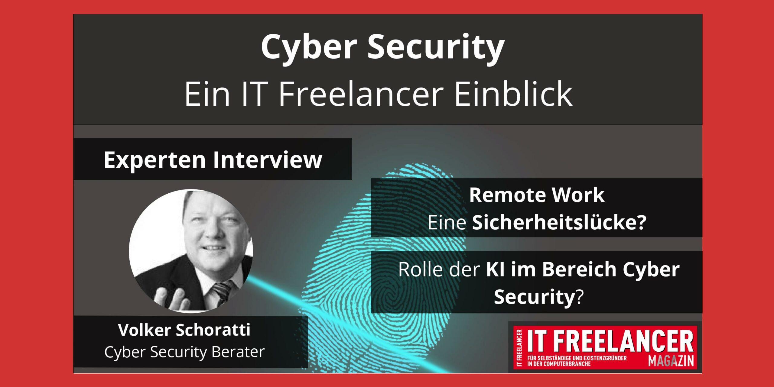 Experteninterview Cyber Security_Volker Schoratti_IT Freelancer