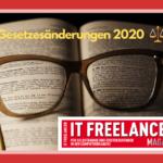 Gesetzesänderungen 2020: Erleichterungen für Freelancer