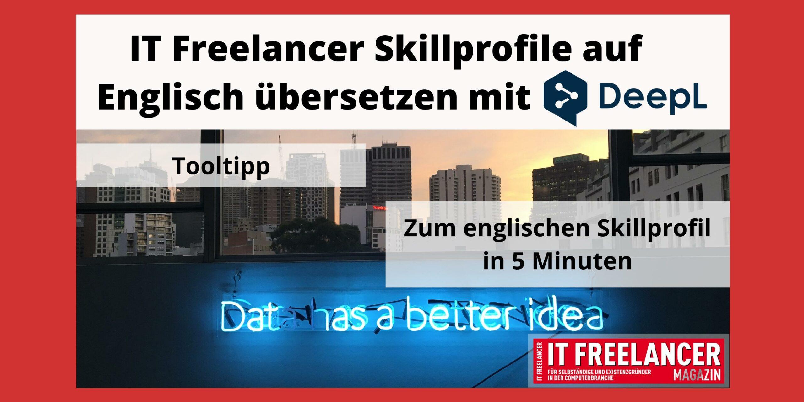 IT Freelancer Skillprofile übersetzen mit DeepL