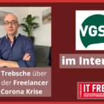 Interview mit VGSD Koordinator Branko Trebsche: IT Freelancer in der Corona-Krise