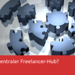 Ein zentraler Freelancer-Hub? Über die Freiheit eine Wahl zu haben