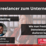 Vom Freelancer zum Unternehmer