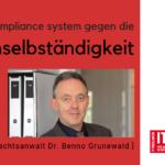Compliance-System gegen die Scheinselbständigkeit