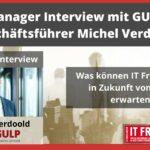 Manager Interview mit GULP Geschäftsführer Michel Verdoold- Was können IT Freelancer in Zukunft von GULP erwarten?