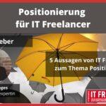 Positionierung für IT-Freelancer. Ist das wirklich nötig?