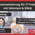 Testautomatisierung für IT Freelancer mit Selenium & Silk4J