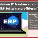 Wie können IT Freelancer von einer ERP Software profitieren?